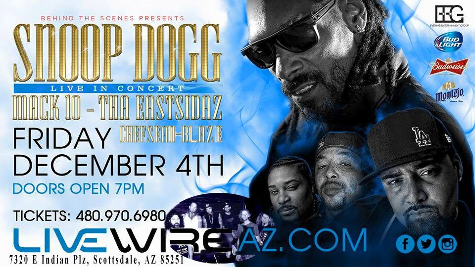 Snoop Dogg In Scottsdale Tonight With Mack 10, Tha Eastsidaz, Chef Sean, Blaze & LBC Movement
